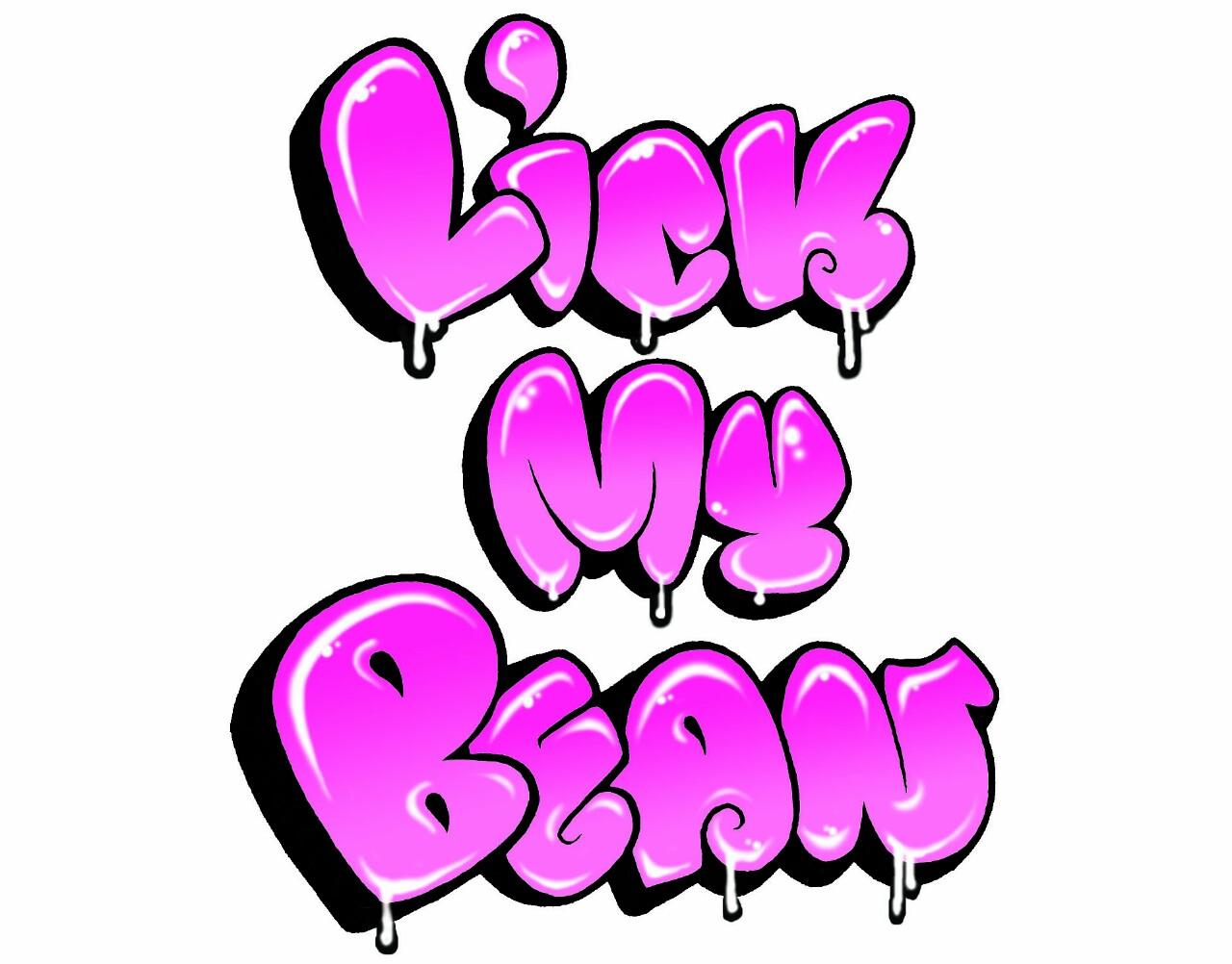 Lick the bean