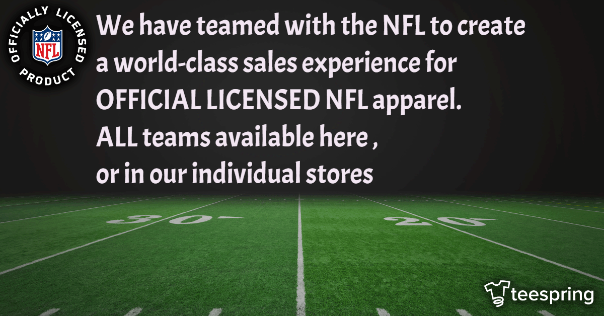 NFL - Licensed Apparel   Teespring