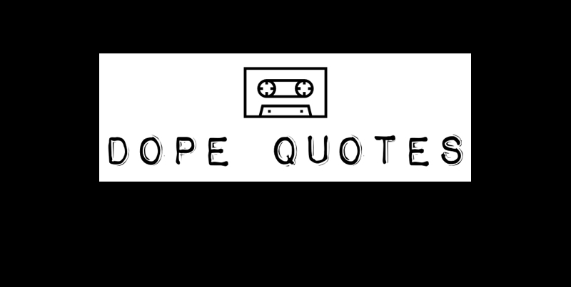 DOPE QUOTES   Teespring