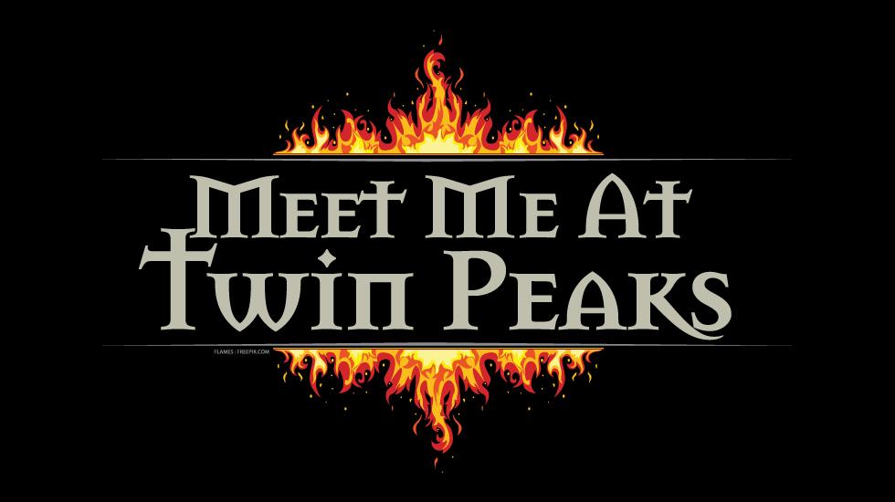Meet Me At Twin Peaks | Teespring